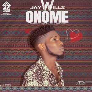 Jaywillz - Onome (Prod. By Cabitu)